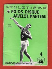 Guide Du Jeune Athlète . L'Athlétisme Tome: VIVES J.