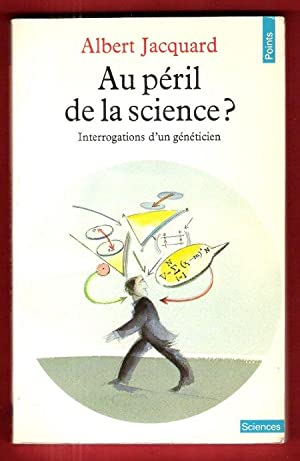 Au Péril de La Science ? Interrogations D'un Généticien
