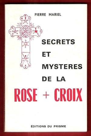 Secrets et Mystères De La Rose +: MARIEL Pierre