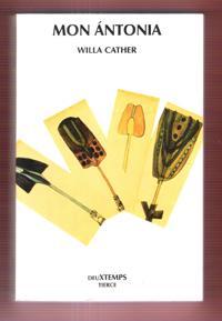 Mon Antonia Traduit de L'américain Par Robert: CATHER Willa