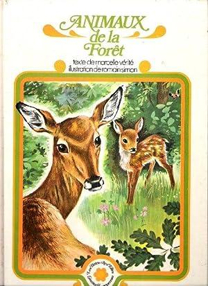 Animaux de La Forêt : Flamme-des -Collines: VERITE Marcelle ,