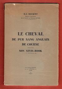Le Cheval De Pur Sang Anglais De Course . Son Stud-Book: BOCQUET H.-J. Docteur Vétérinaire