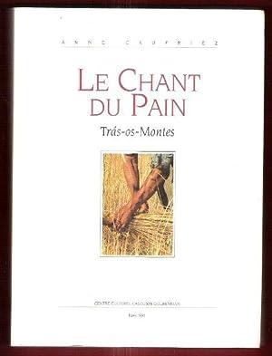 Le Chant Du Pain , Trà-Os-Montes : CAUFRIEZ Anne
