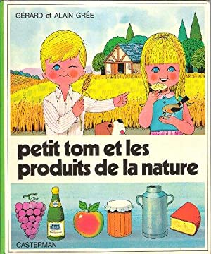 Petit Tom et les Produits de La: GREE Alain
