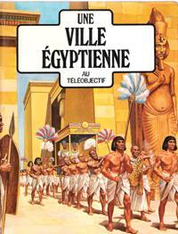 Une Ville Egyptienne - Au Téléobjectif: UNSTEAD R.J. ,