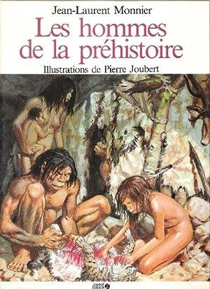 Les Hommes de La Préhistoire .: MONNIER Jean- Laurent