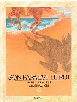 Son Papa est Le Roi: MURAIL Marie-Aude