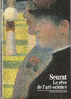 Seurat , Le Rêve de L'art-Science