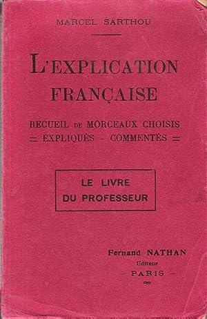 L'Explication Française : Recueil de Morceaux Choisis: SARTHOU Marcel
