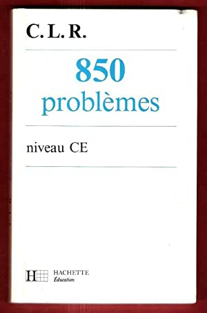 850 Problèmes . Niveau CE: CORUBLE J. , LUCAS J. , ROSA J.