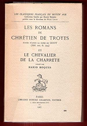 Les Romans De Chrétien De Troyes Édités: CHRETIEN DE TROYES