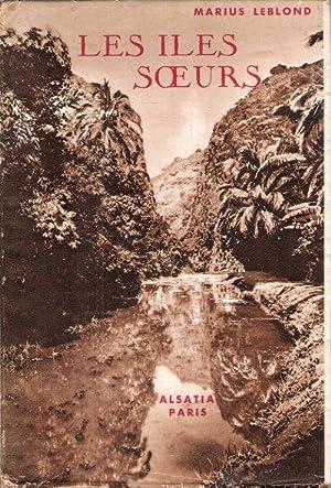 Les Îles Soeurs Ou Le Paradis Retrouvé: LEBLOND Maurice