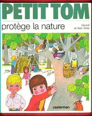 Petit Tom Protège La Nature: GREE Alain