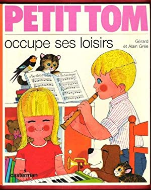 Petit Tom occupe Ses Loisirs: GREE Alain