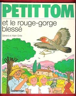 Petit Tom et Le Rouge-Gorge blessé: GREE Alain