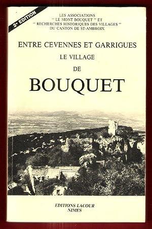 Entre Cévennes et Garrigues : Le Village De BOUQUET: Collectif