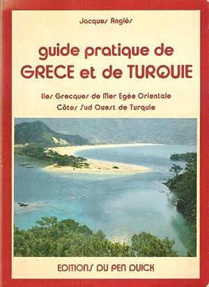 Guide Pratique De Grèce et De Turquie: ANGLES Jacques