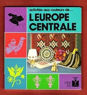 Activités Aux Couleurs De l'Europe Centrale: SOLEILLANT Claude , PLOQUIN Geneviève