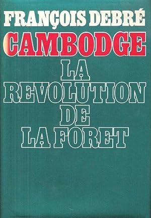 Cambodge La Révolution de La Forêt: DEBRE François