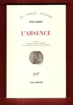 L'Absence : Conte Traduit de L'allemand Par: HANDKE Peter