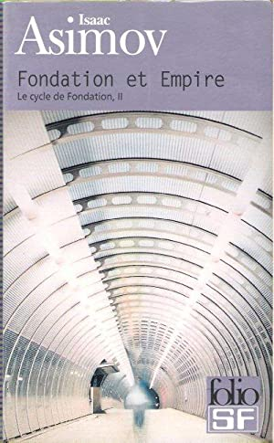 Fondation et Empire : Le Cycle De Fondation , II