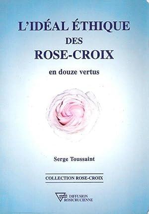 L'idéal Éthique Des Rose-Croix En Douze Vertus: TOUSSAINT Serge