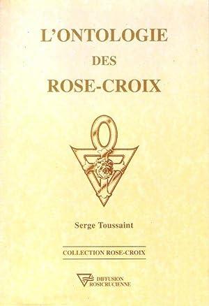 L'ontologie Des Rose-Croix: TOUSSAINT Serge