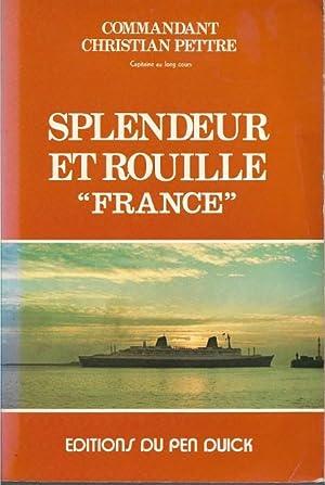 """Splendeur et Rouille """" FRANCE """": PETTRE Commandant Christian"""