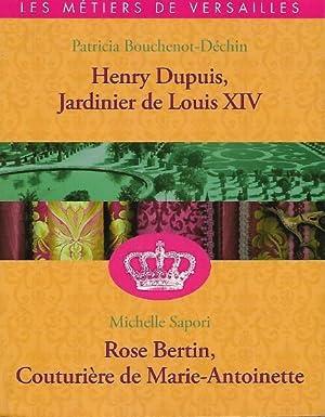 Henry DUPUIS , Jardinier De LOUIS XIV: BOUCHENOT-DECHIN Patricia -