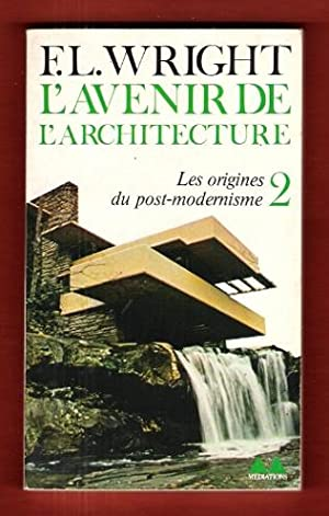 L'Avenir de L'architecture 2 : Les Origines: WRIGHT F.L.
