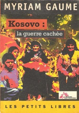 Les petits Libres n° 26 : Kosowo: GAUME Myriam