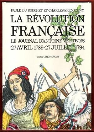 La Révolution Française . Le Journal d'Antoine: DU BOUCHET Paule