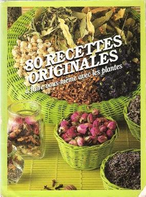 80 Recettes Originales à Faire Vous-même avec Les Plantes: LEVY-LEROY Docteur et ...