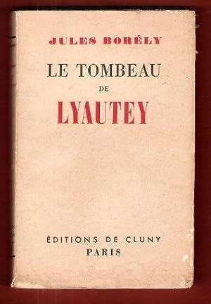 Le Tombeau de Lyautey: BORELY Jules
