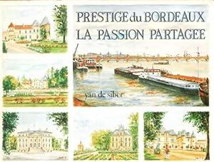 Prestige du Bordeaux - La passion partagée