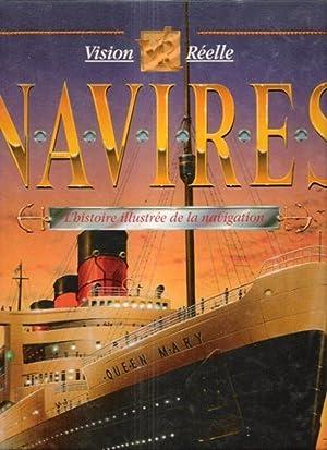 Navires : L'Histoire Illustrée de La Navigation . Vision Réelle: HUMBLE Richard