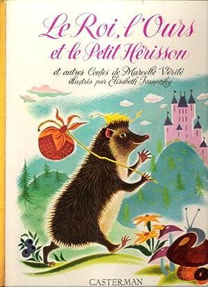 Le Roi , L'ours et Le Petit: VERITE Marcelle