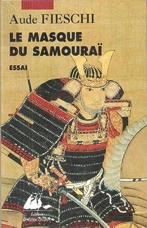 Le Masque Du samouraï : Essai: FIESCHI Aude