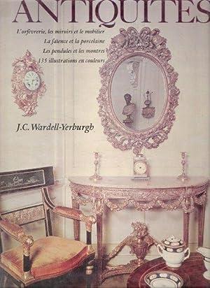 La Passion Des Antiquités : L'orfèvrerie -: WARDELL-YERBURGH J.-C.