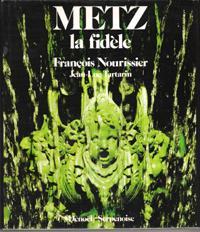 Metz la Fidèle: NOURISSIER François