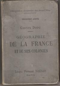 Géographie De La France et De Ses Colonies , Enseignement Secondaire Des Jeunes Filles: DODU...