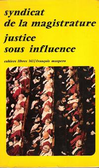 Justice Sous Influence , Cahiers Libres 363