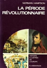 La Période Révolutionnaire ( 1776-1815 ) ( The First European Revolution )
