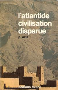 L'Atlantide , Civilisation Disparue: AZIZ Philippe