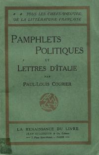 Pamphlets Politiques et Lettres D'Italie: COURIER Paul-Louis