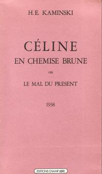 Céline En Chemise Brune Ou le Mal: KAMINSKI , H-E