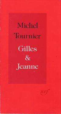 Gilles & Jeanne : Récit: TOURNIER Michel