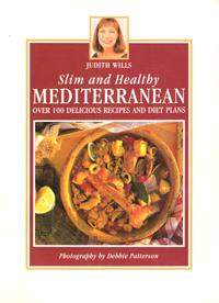Slim and Healthy Mediterranean Over 100 Delicious Recipes and Diet Plans