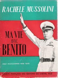 Ma Vie Avec Benito: MUSSOLINI Rachele