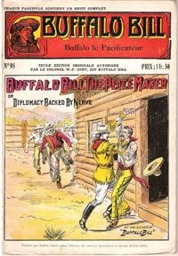 Buffalo Le Pacificateur . N° 98 . Buffalo Bill the Peace Maker or Diplomacy Backed By Nerve